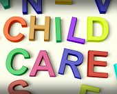 stock photo of babysitting  - Child Care Written In Multicolored Plastic Kids Letters - JPG