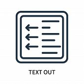 Text Out Icon Isolated On White Background. Text Out Icon Simple Sign. Text Out Icon Trendy And Mode poster