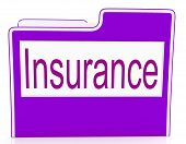 File Insurance Means Policy Protection And Organized