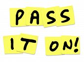 The words Pass It On written on yellow sticky notes to illustrate a piece of news, update, alert, information, communication and message spreading to a larger group