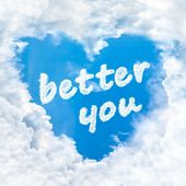 Better You Word Inside Love Cloud Blue Sky Only