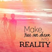 Inspirational Typographic Quote - make your own dreams into realty