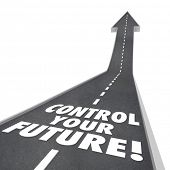Control Your Future words on road rising up to a bright tomorrow with ambition, self confidence and independence