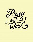 Pray And Work