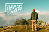 Inspirational And Motivational Quotes - The Best View Comes After The Hardest Climb. Blurry Retro St poster