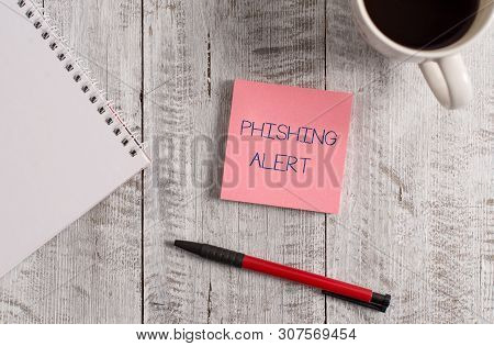 poster of Handwriting Text Phishing Alert. Concept Meaning Aware To Fraudulent Attempt To Obtain Sensitive Inf