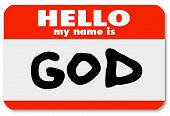 A namtag sticker with the words Hello My Name is God serving as an introduction or welcome to religi