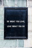 Word Writing Text Do What You Love Love What You Do. Business Concept For Pursue Your Dreams Or Pass poster