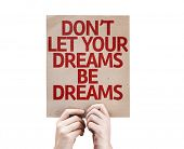 Don't Let Your Dreams Be Dreams card isolated on white background