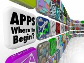 The words Apps - Where to Begin asking if you need help choosing the best app programs or software t