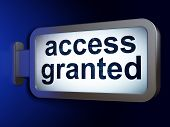 Privacy concept: Access Granted on billboard background