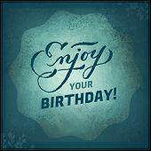 Inspirational Typographic Quote - Enjoy your Birthday