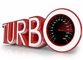 Постер, плакат: Turbo word in red 3d letters and a speedometer with needle racing to illustrate speed and performanc