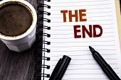 Writing Text Showing The End. Business Concept For End Finish Close Written On Notebook Book Note Pa poster
