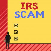 Handwriting Text Writing Irs Scam. Concept Meaning Targeted Taxpayers By Pretending To Be Internal R poster