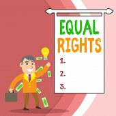 Handwriting Text Equal Rights. Concept Meaning Equality Before The Law When All Showing Have The Sam poster