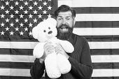 Say It Loud For Country Proud, Happy Independence Day. Bearded Man Holding Teddy Bear On Independenc poster