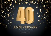 Anniversary 40. Gold 3d Numbers. Poster Template For Celebrating 40th Anniversary Event Party. Vecto poster
