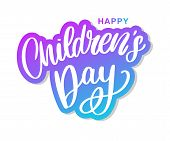 Childrens Day Vector Background. Happy Childrens Day Title. Happy Childrens Day Inscription. poster