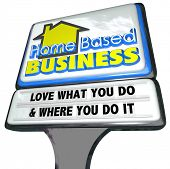 Home Based Business Sign Love What You Do New Company