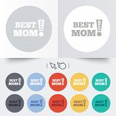 Best mom ever sign icon. Award symbol.