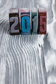 New Year Concept. 2015 Written With Colored Vintage Letterpress. Gray, Vintage, Wooden Background. S