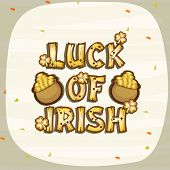 Happy St. Patrick's Day celebration with wooden text Luck of Irish, shamrock leaves and gold coin earthenware on stylish background.