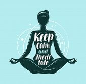 Yoga, Meditation Concept. Girl Sitting In Lotus Pose. Lettering Vector poster