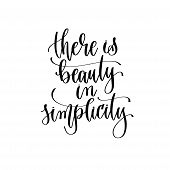 There Is Beauty In Simplicity - Hand Lettering Inscription Text, Motivation And Inspiration Positive poster