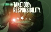 Text Sign Showing Take 100 Percent Responsibility. Conceptual Photo Be Fully Accountable For Your Ac poster