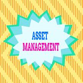 Conceptual Hand Writing Showing Asset Management. Business Photo Text Analysisaged Investment Of Ass poster