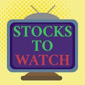 Word Writing Text Stocks To Watch. Business Concept For Being Heavy Broker And Watch Every Increase  poster