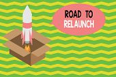 Word Writing Text Road To Relaunch. Business Concept For In The Way To Launch Again Fresh New Start  poster