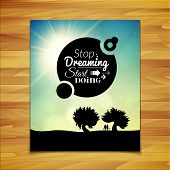 Stop dreaming strart doing phrase, typographic lettering logo on sky background