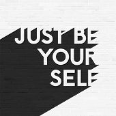 Just be your self, lettering illustration, grunge brick wall background, typographic retro design