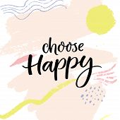 Choose Happy. Positive Saying, Handwritten Quote On Abstract Pastel Pink Background poster
