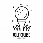 Golf School And Club Logotype, League Emblem. Insignia With Golf Field, Ball And Flag Or Pin In Thin poster