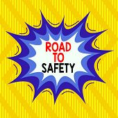 Text Sign Showing Road To Safety. Conceptual Photo Secure Travel Protect Yourself And Others Warning poster