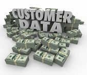 picture of soliciting  - Customer Data in 3d letters and words surrounded by stacks and piles of money earned from sales and marketing to client database - JPG