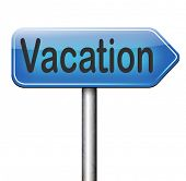 vacation destination or a holiday enjoy life and travel the world book a summer or winter dream vacation school is out road sign arrow