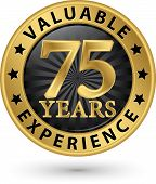 75 Years Valuable Experience Gold Label, Vector Illustration