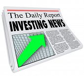 picture of newspaper  - Investment News headline on a newspaper titled The Daily Report with an arrow on a grid going up to illustrate growth in your portfolio of stocks - JPG