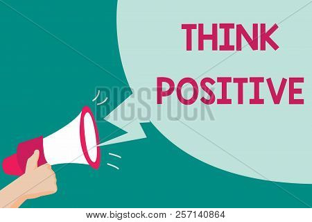 poster of Conceptual Hand Writing Showing Think Positive. Business Photo Text The Tendency To Be Positive Or O
