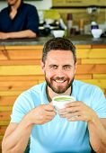 Drink It Black With Milk Or Cream Hot Or Cold. Add Flavor Or Sweeteners. Man Bearded Guy Drinks Capp poster