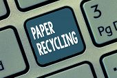 Conceptual Hand Writing Showing Paper Recycling. Business Photo Showcasing Using The Waste Papers In poster