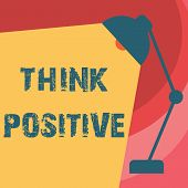Handwriting Text Writing Think Positive. Concept Meaning The Tendency To Be Positive Or Optimistic I poster