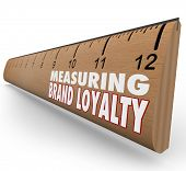 Measure Your Brand Loyalty ruler to evaluate the strength of your branding efforts through marketing