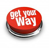 The words Get Your Way on a red round button to help you be persuasive and commanding in setting the