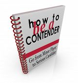 How to Be a Contender words on a book cover offering advice, tips and instructions to be a serious competitor for a new job or winning a game