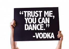 """picture of vodka  - """"Trust Me You Can Dance"""" -Vodka card isolated on white - JPG"""